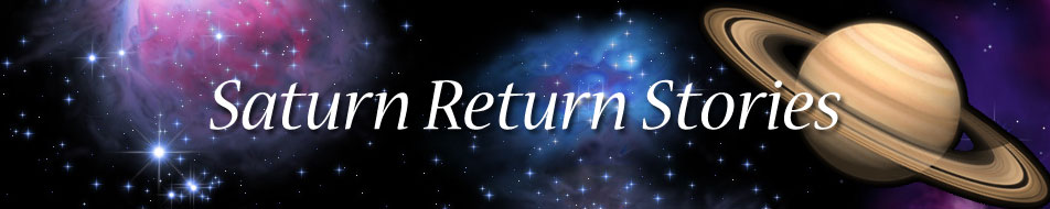 Saturn Return Stories